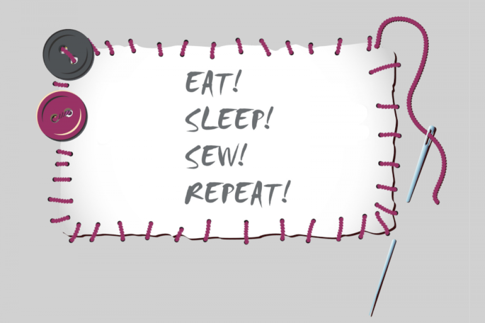 Eat! Sleep! Sew! Repeat!